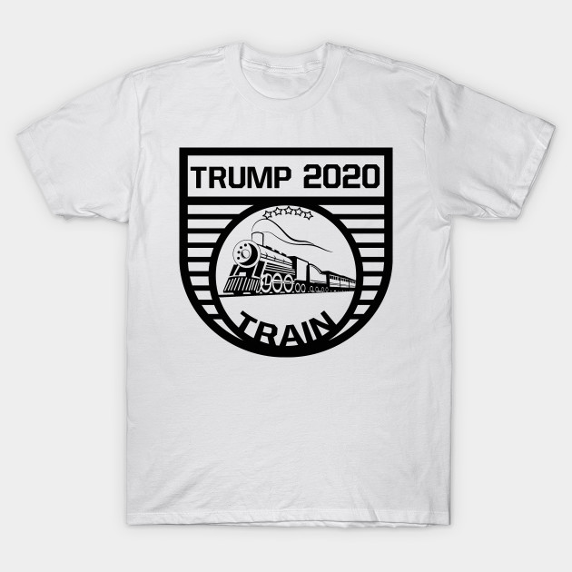 Donald Trump Train Trump Train 2020 T Shirt Teepublic