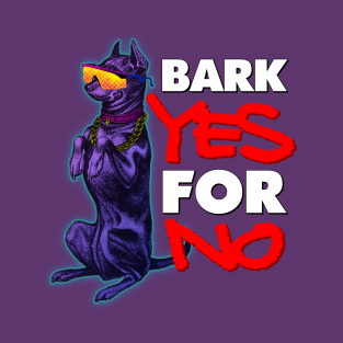 BARK YES FOR NO t-shirts