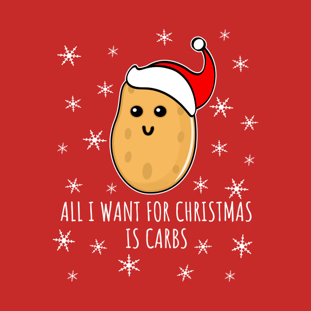 All I Want For Christmas Is Carbs - ugly christmas