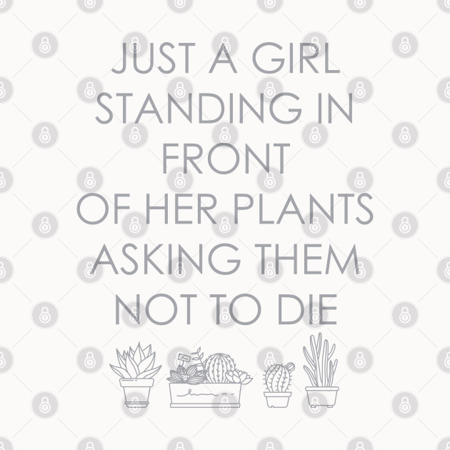 just a girl standing in front of her plants asking them not to die