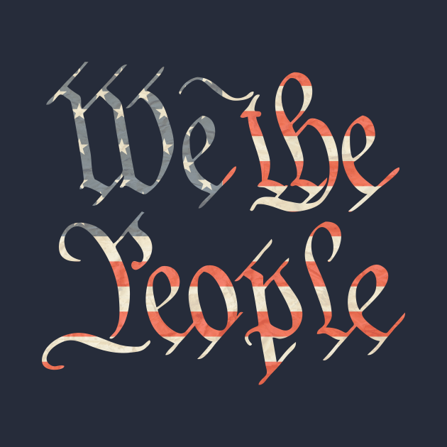 We the People, Constitution