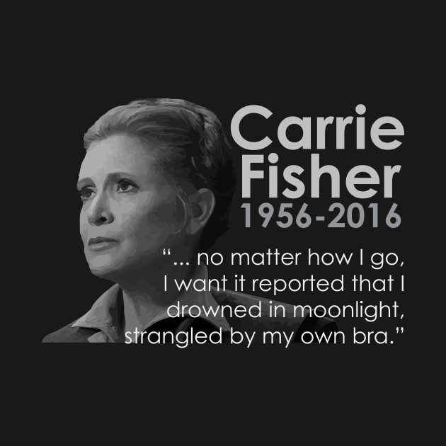 RIP Carrie Fisher (General Organa)