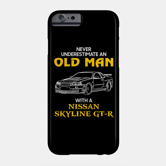 Old Man With Nissan Skyline Gt R Never Underestimate Antique Classic Car Lover Gift Ideas For Grandpa Dad Father Muscle Car Phone Case Teepublic