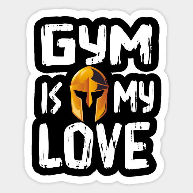 Gym Is My Love T Shirt Gym Wear Bodybuilding Sticker Teepublic