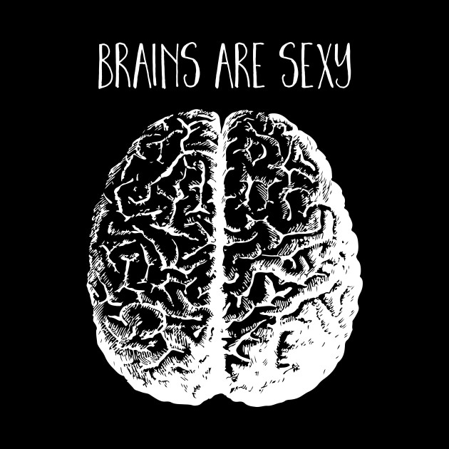 Brains are Sexy