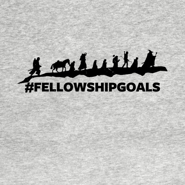 #fellowshipgoals T-Shirt