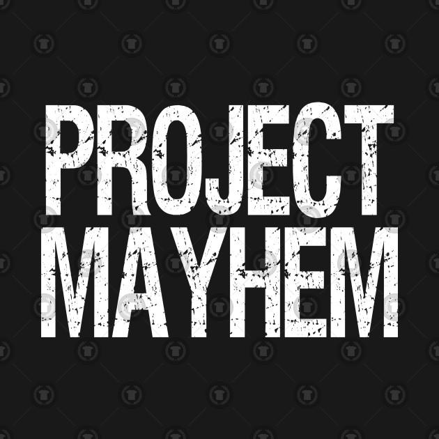 project mayhem meaning