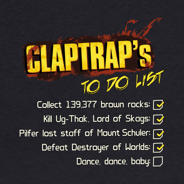 Claptrap's To Do List