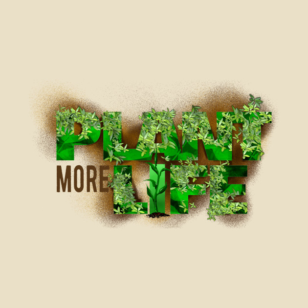 Plant MORE Life