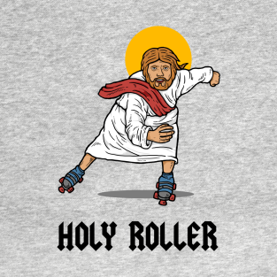 Holy Roller t-shirts