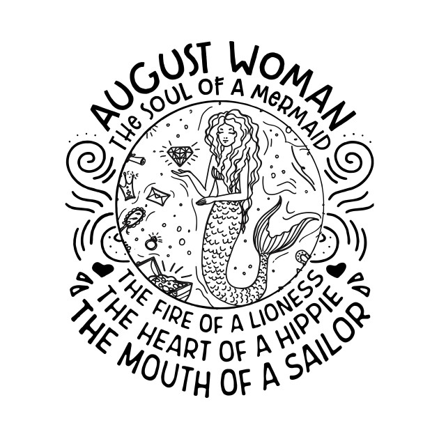cb034ea6 August Woman The Soul Of A Mermaid funny Shirt - Birthday Gift - T ...