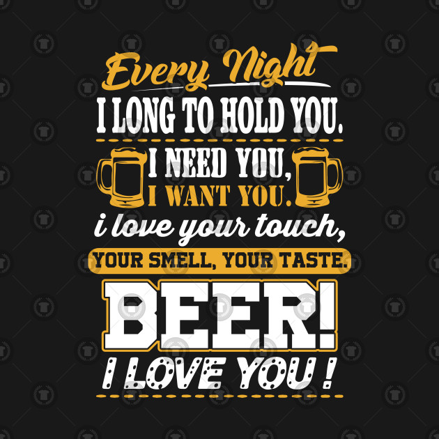 Beer I Love You Funny Quotes Apparel Beer I Love You Funny Quotes