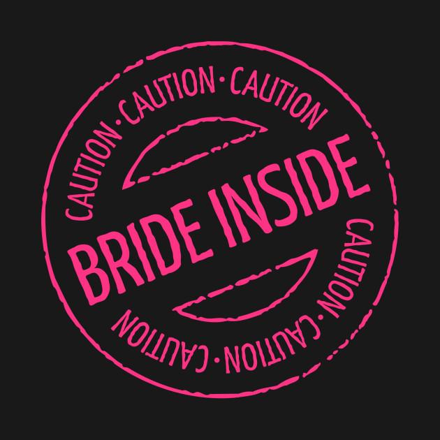 Bride Inside Caution Stamp (Hen Party / Neonpink)