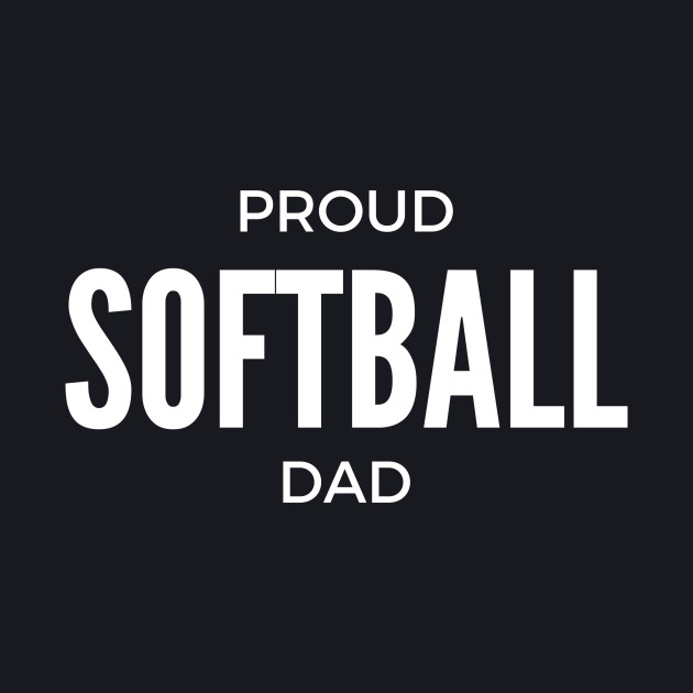 Proud Softball Dad