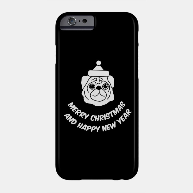 Merry Christmas And Happy New Year Pug Christmas Holiday Party Dog Lover Pets Gift Phone Case