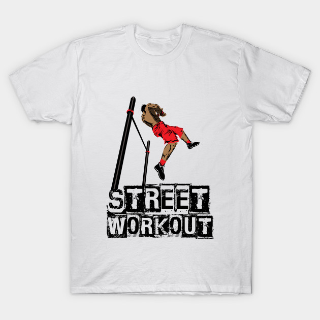 79a8a869 Street Workout- Muscle up-C - Freestyle Calisthenics - T-Shirt ...