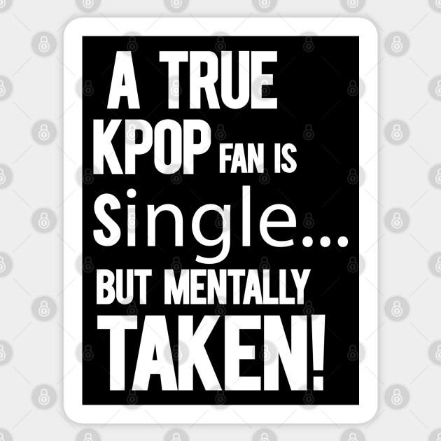 Kpop Single Mentally Taken Kpop Memes Sticker Teepublic
