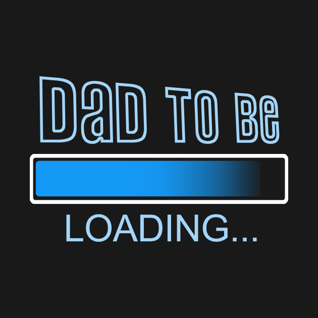 9c0496627b7 Father dad to be loading father loading shirt teepublic jpg 630x630 Dad to  be loading