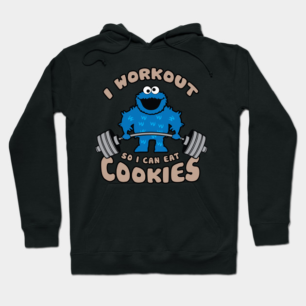 I Workout So I Can Eat Cookies (Cookie Monster)