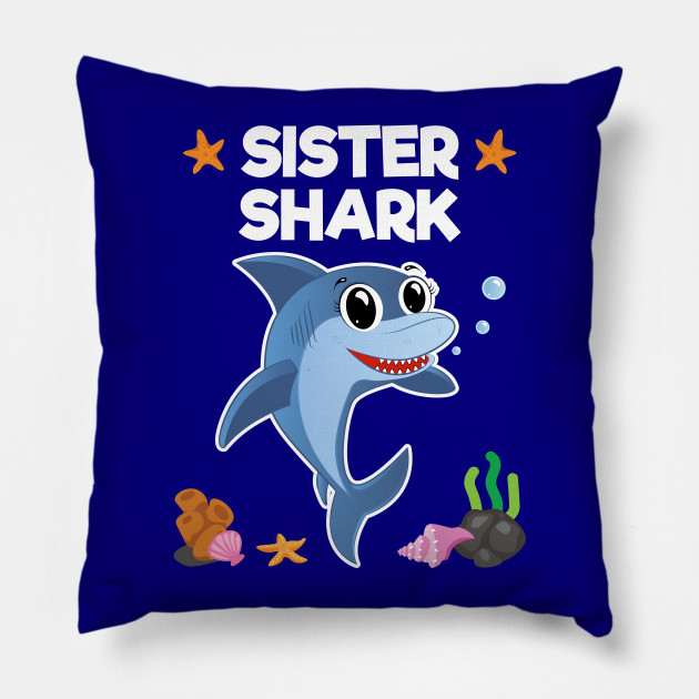 Sister Shark Funny Birthday Gifts For Girl Pillow