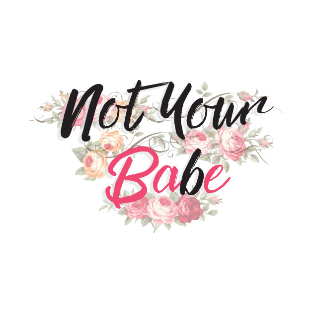 Not your Bae