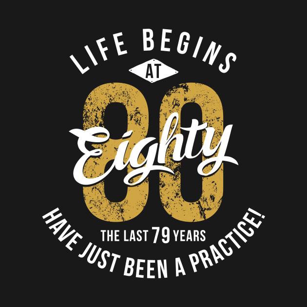 Life Begins At 80