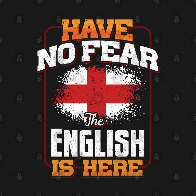 English Flag  Have No Fear The English Is Here - Gift for English From England