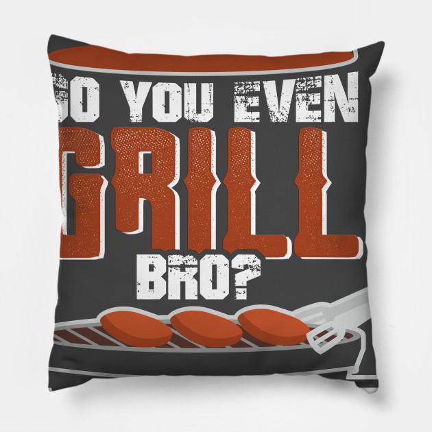 Do you even Grill bro?
