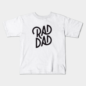 Rad Dad Fathers Day Funny Daddy Birthday Gift Kids T Shirts