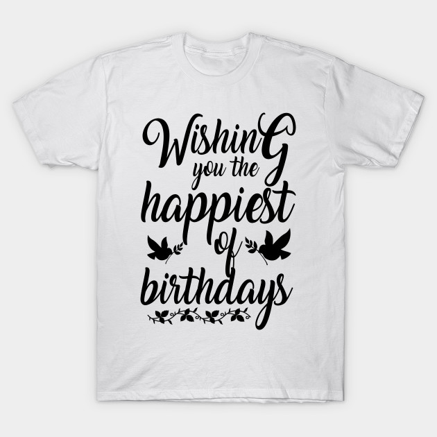 Birthday Tshirt Happy Wishes T Shirt