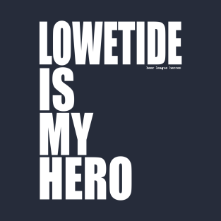 Lowetide is My Hero by Beer League Heroes
