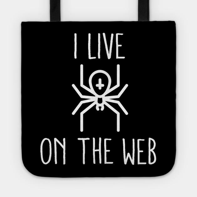 I Live On the Web Gamer Internet Pun