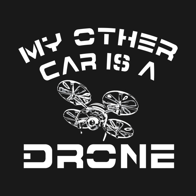 My Other Car is a Drone