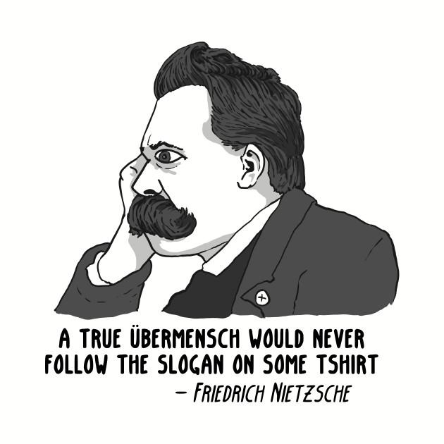 Nietzsche: ubermensche tshirt.