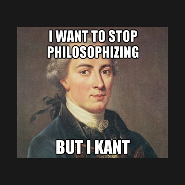Memes about philosopher Kant