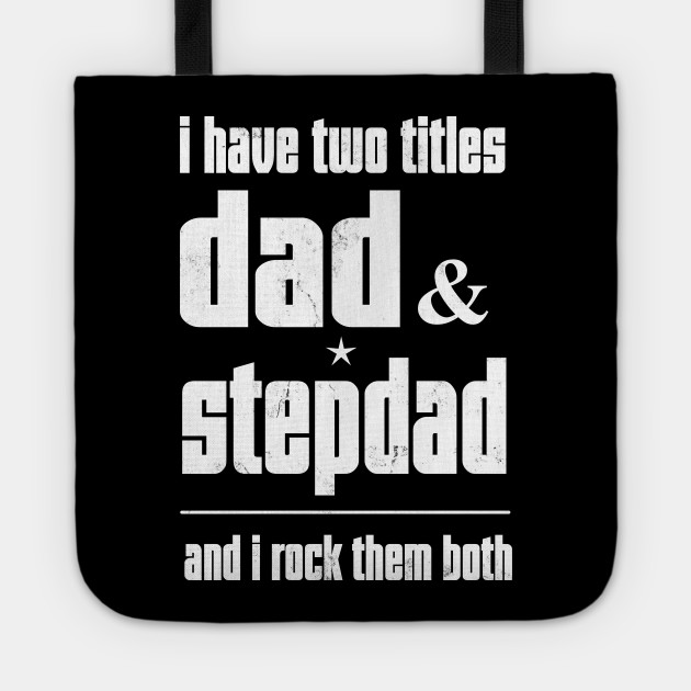 fc34f841 Best Dad and Stepdad I Have 2 Title and I Rock Them Both - Birthday ...