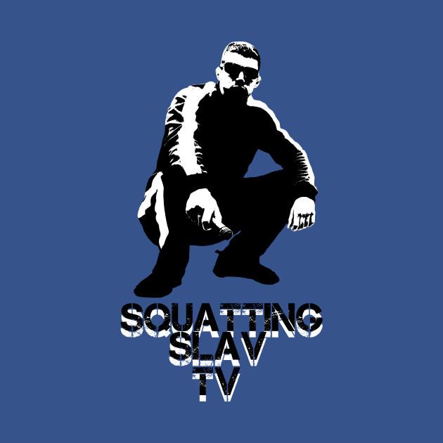 Squatting Slav TV Original