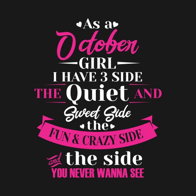 October Woman I Have 3 Sides Tshirt Girl Birthday Gifts Idea