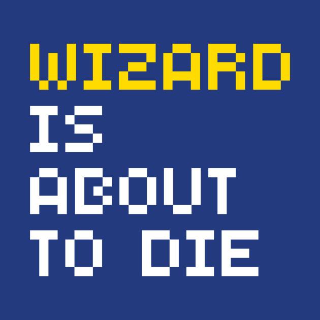 wizard is about to die gauntlet t shirt teepublic