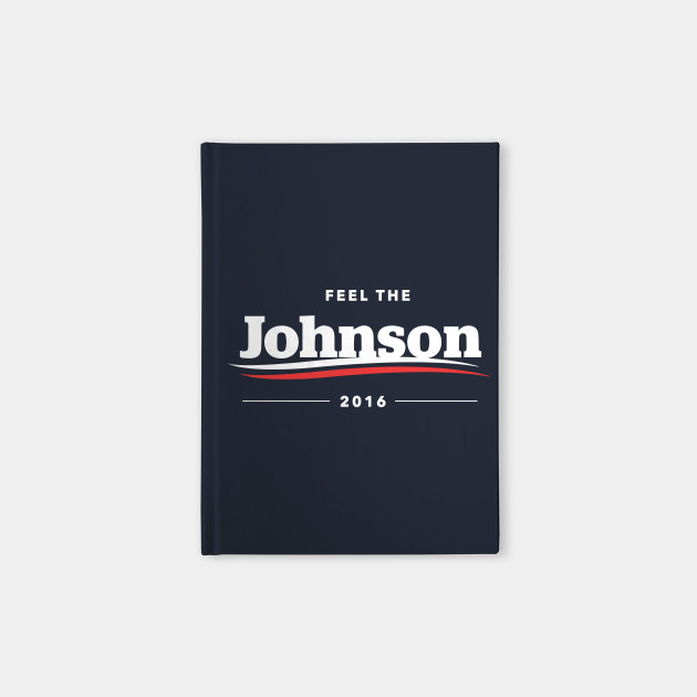 Feel The Johnson 2016 T-Shirt | Bern Sanders Parody