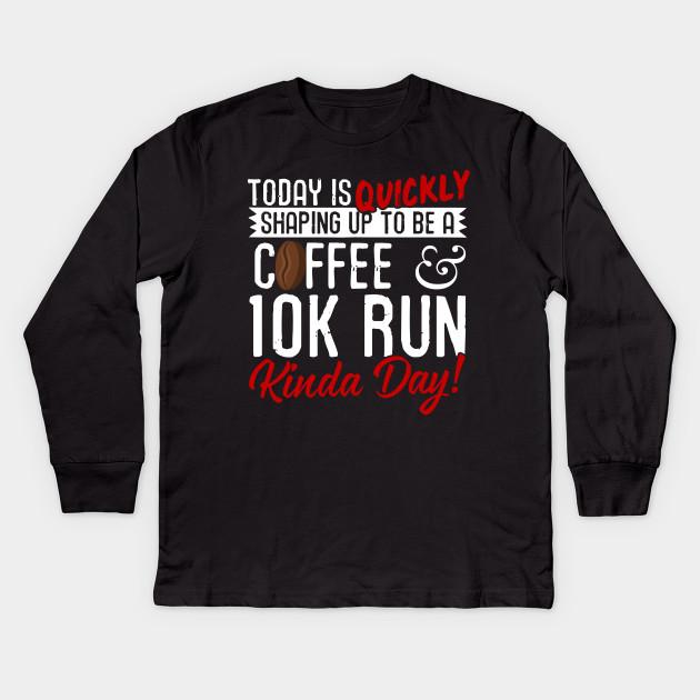 d9255b4ee035b Coffee & 10K Run Kinda Day!