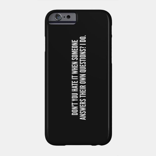 Funny Joke Answer Your Own Questions Funny Joke Statement Humor Slogan Quotes Saying