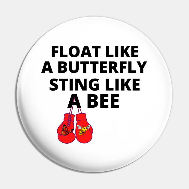 FLOAT LIKE A BUTTERFLY STING LIKE A BEE PROFESSIONAL