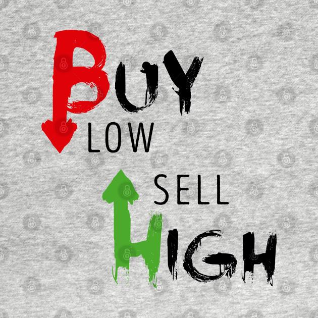Buy Low Sell High Forex Binaries Market Forex Long Sleeve T Shirt Teepublic