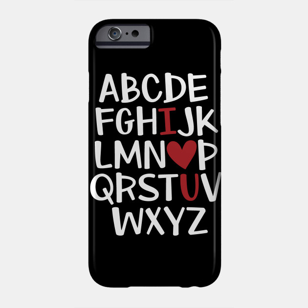 Valentine's Day Alphabet Valentine Teacher Valentine Love Gift Phone Case