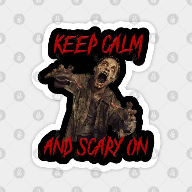 Keep calm and scary on zombie t-shirt