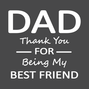 99a514aa DAD tahnk you for being my best friend T-Shirt