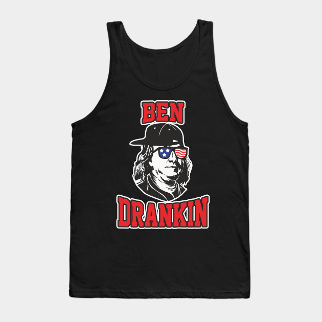 a85aea40b44b8 Ben Drankin Shirt 4th July Independence Day Party US Patriotic Gift Tank Top