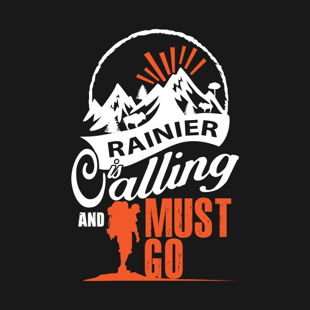 Rainier Is Calling And I Must Go