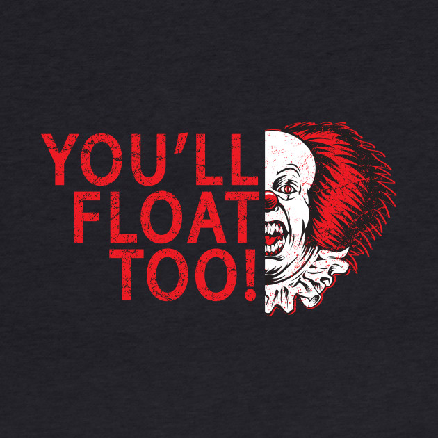 YOU'LL FLOAT TOO!